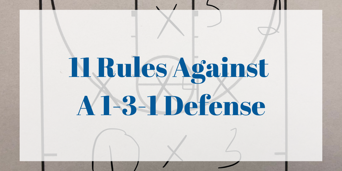 11 Rules Against A 1-3-1 Defense