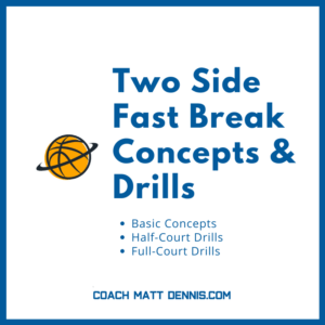 Two Side Fast Break Concepts and Drills